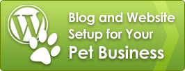 Blog and Website Setup for Your Pet Business